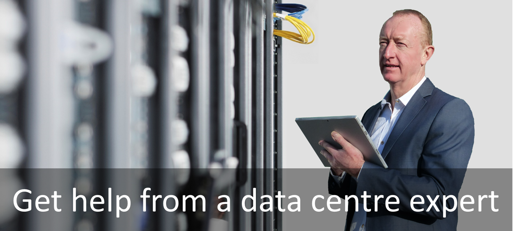 Get help from a data centre expert